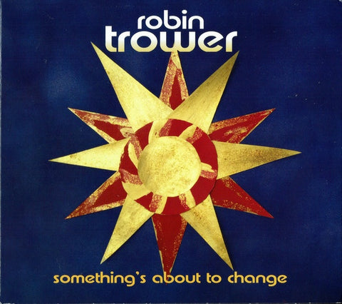 TROWER ROBIN-SOMETHING'S ABOUT TO CHANGE CD VG