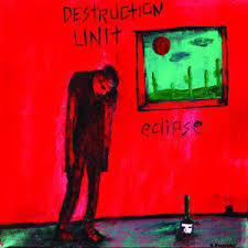 DESTRUCTION UNIT-ECLIPSE LP *NEW*