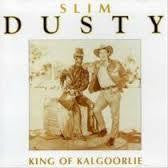 DUSTY SLIM-KING OF KALGOORLIE CD *NEW*