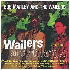 MARLEY BOB AND THE WAILERS-WAILERS AND FRIENDS CD *NEW*