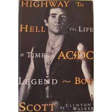 HIGHWAY TO HELL THE LIFE & TIMES OF AC/DC LEGEND BON SCOTT-CLINTON WALKER BOOK VG
