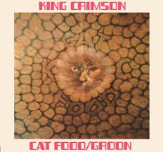 "KING CRIMSON-CAT FOOD/ GROON 10"" *NEW*"