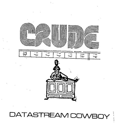 CRUDE-DATASTREAM COWBOY CD G