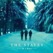 STAVES THE-IF I WAS CD *NEW*