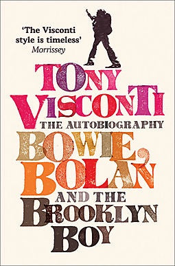 VISCONTI TONY-THE AUTOBIOGRAPHY: BOWIE, BOLAN & THE BROOKLYN BOY BOOK *NEW*