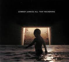 COWBOY JUNKIES-ALL THAT RECKONING LP *NEW*