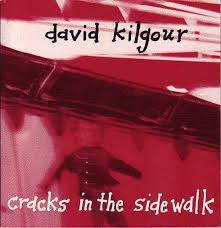 KILGOUR DAVID-CRACKS IN THE SIDEWALK CD *NEW*