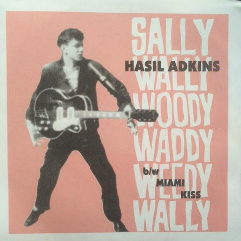 "ADKINS HASIL-SALLY WALLY OODY WADDY WEEDY WALLY 7"" *NEW*"
