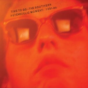 TIME TO GO THE SOUTHERN PSYCHEDELIC MOMENT 1981-86 CD G
