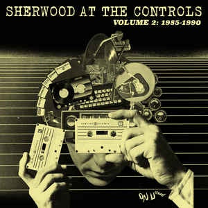 SHERWOOD AT THE CONTROLS VOLUME2: 1985-1990-VARIOUS ARTISTS CD *NEW*