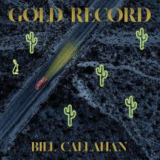 CALLAHAN BILL-GOLD RECORD LP *NEW*