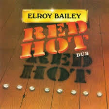 BAILEY ELROY-RED HOT DUB CD *NEW*