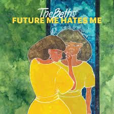 BETHS THE-FUTURE ME HATES ME YELLOW VINYL LP NM COVER NM
