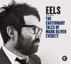 EELS-THE CAUTIONARY TALES OF MARK OLIVER EVERETT 2CD *NEW*