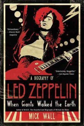 LED ZEPPELIN-WHEN GIANTS WALKED THE EARTH MICK WALL BOOK VG+
