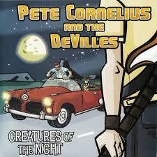 CORNELIUS PETE AND THE DEVILLES-CREATURES OF THE NIGHT CD *NEW*