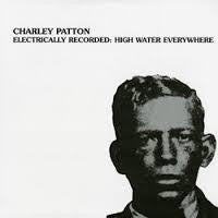 PATTON CHARLEY-HIGH WATER EVERYWHERE LP *NEW*