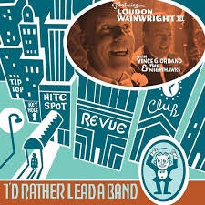 WIANWRIGHT LOUDIN III-I'D RATHER LEAD A BAND CD *NEW*