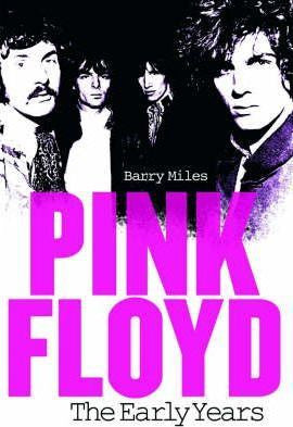 PINK FLOYD: THE EARLY YEARS-BARRY MILES BOOK VG+