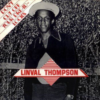 THOMPSON LINVAL-DON'T CUT OFF YOUR DREAD-LOCKS CD *NEW*