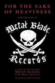 FOR THE SAKE OF HEAVINESS THE HISTORY OF METAL BLADE RECORDS-BRIAN SLAGEL BOOK VG