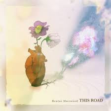 SHERWOOD DENISE-THIS ROAD LP *NEW*