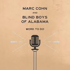 COHN MARC & BLIND BOYS OF ALABAMA-WORK TO DO CD *NEW*