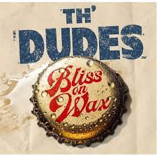 DUDES TH'-BLISS ON WAX LP *NEW*