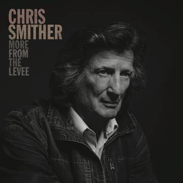 SMITHER CHRIS-MORE FROM THE LEVEE LP *NEW*