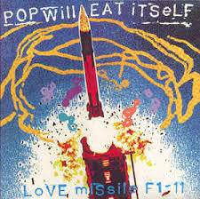 "POP WILL EAT ITSELF-LOVE MISSILE F1-11 12"" EP EX COVER EX"