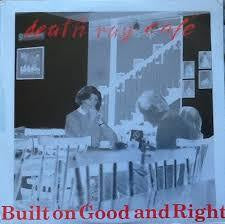 DEATH RAY CAFE-BUILT ON GOOD AND RIGHT LP VG COVER VG