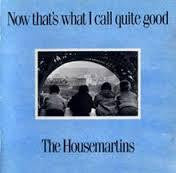 HOUSEMARTINS THE-NOW THAT'S WHAT I CALL QUITE GOOD 2LP EX COVER VG
