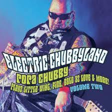 CHUBBY POPA-ELECTRIC CHUBBYLAND VOL TWO CD *NEW*