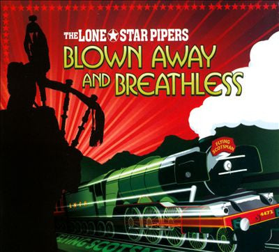LONE STAR PIPERS-BLOWN AWAY AND BREATHLESS CD *NEW*
