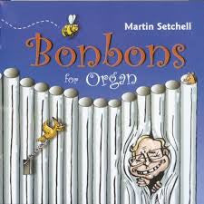 SETCHELL MARTIN-BONBONS FOR ORGAN *NEW*