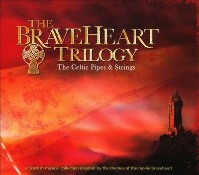 BRAVEHEART TRILOGY THE-CELTIC PIPES AND STRINGS CD *NEW*