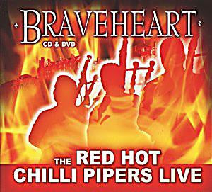 RED HOT CHILLI PIPERS-BRAVEHEART CD AND DVD LIVE *NEW*