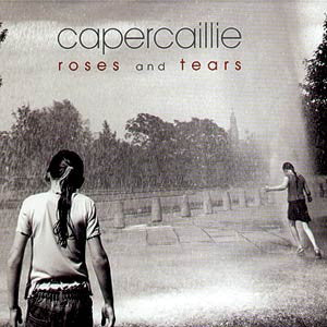 CAPERCAILLIE-ROSES AND TEARS *NEW*