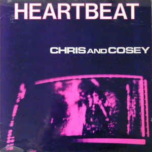 CHRIS & COSEY-HEARTBEAT LP VG COVER VG