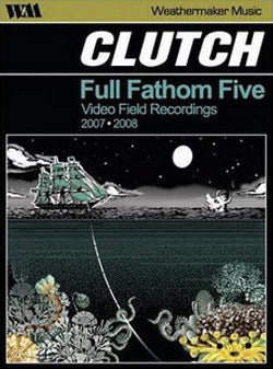 CLUTCH-FULL FATHOM FIVE VIDEO FIELD RECORDINGS DVD *NEW*
