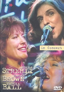 STREHLI ANGELA BROWN SARAH AND BALL MARCIA-IN CONCERT DVD *NEW*