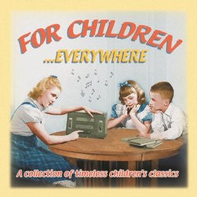 FOR CHILDREN EVERYWHERE-VARIOUS *NEW*