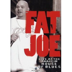 FAT JOE-LIVE AT THE ANAHEIM HOUSE OF BLUES DVD *NEW*