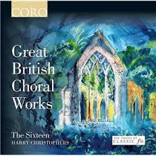 SIXTEEN THE-GREAT BRITISH CHORAL WORKS *NEW*