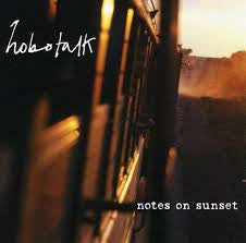 HOBOTALK-NOTES ON SUNSET *NEW*