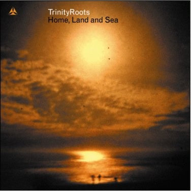TRINITY ROOTS-HOME LAND AND SEA CD *NEW*