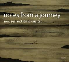 NZ STRING QUARTET-NOTES FROM A JOURNEY *NEW*