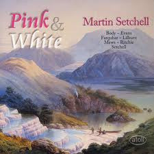 SETCHELL MARTIN-PINK AND WHITE NZ ORGAN MUSIC *NEW*