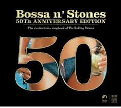 BOSSA N STONES 50TH ANNIVERSARY EDITION 2CDS *NEW*