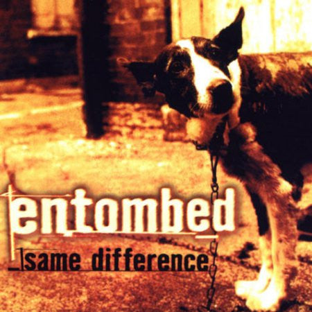 ENTOMBED-SAME DIFFERENCE CD G